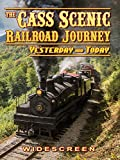 CASS Scenic Railroad Journey - Yesterday and Today