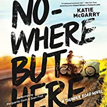 Nowhere but Here Audiobook by Katie McGarry Narrated by Marguerite Gavin, Sean Pratt
