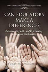 Can Educators Make a Difference: Experimenting With and Experiencing Democracy in Education Paperback