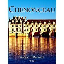 Chenonceau, notice historique: L'histoire du château des Dames... (French Edition)