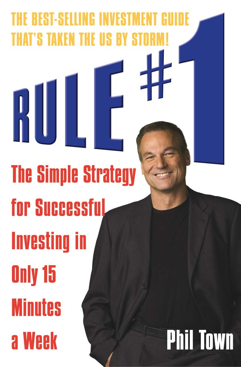 Rule 1 The Simple Strategy For Successful Investing In Only 15 Minutes A Week Amazon Co Uk Town Phil 9781905211319 Books