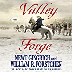 Valley Forge: A Novel | Newt Gingrich,William R. Forstchen