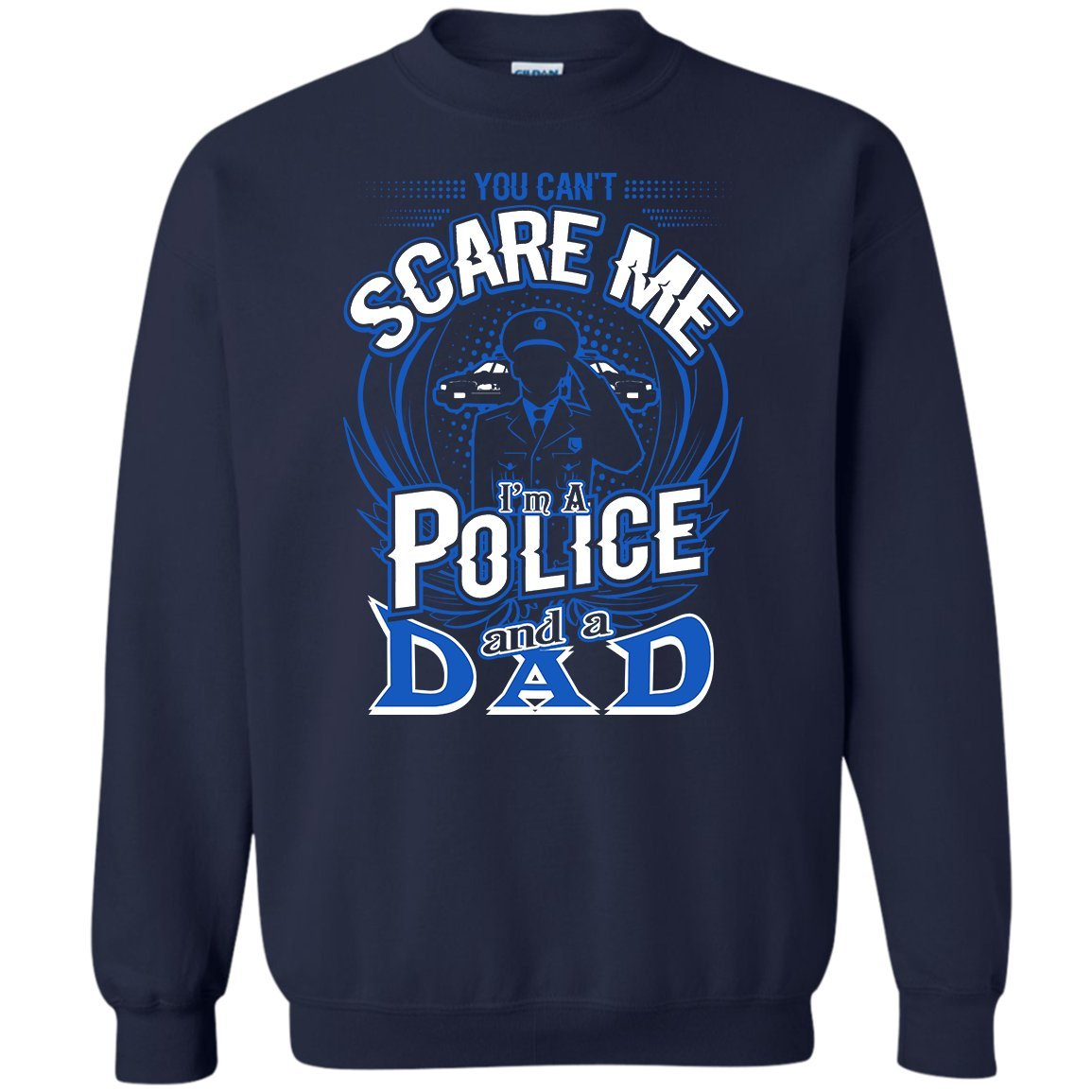 Kidoba You Cant Scare Me Im A Police /& Dad Shirt Police Dad Sweatshirt