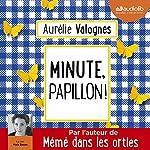 Minute, papillon ! | Aurélie Valognes