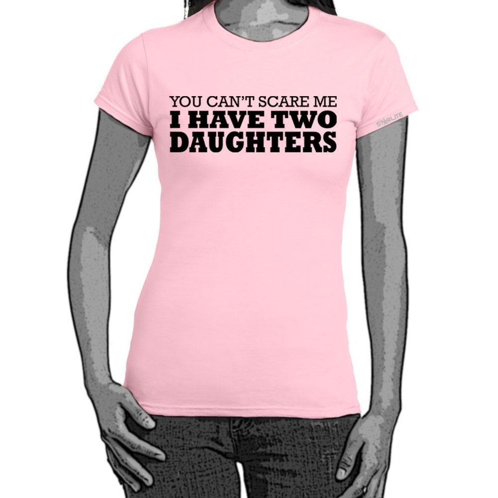 I Have Two daughters tshirt-Womens Funny Sayings Slogans T Shirts:  Amazon.co.uk: Clothing