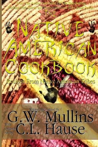 The Native American Cookbook Recipes From Native American Tribes (Native American Cuisine)