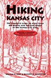 Hiking Kansas City: The Complete Guide to More Than 100 Hiking and Walking Trails in the Kansas City Area (Show Me Missouri)