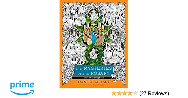 Amazon The Mysteries Of Rosary An Adult Coloring Book 9781594715846 Daniel Mitsui Elizabeth Scalia Books