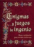 Enigmas y juegos de ingenio / The Book of Medieval Puzzles: Retos medievales para mentes brillantes / Medieval Challenges for Brilliant Minds