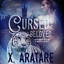 Cursed: Beloved: A M/M Modern Retelling of Beauty & the Beast, Book 3 Audiobook by X. Aratare Narrated by Michael Pauley
