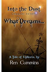 What Dreams. (Into the Dust Book 7) Kindle Edition