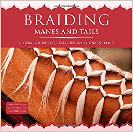 ??INSTALL?? Braiding Manes And Tails: A Visual Guide To 30 Basic Braids. Richard Otorgar Update updates Learn CULTURAL