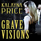 Grave Visions: Alex Craft Series #4 | Kalayna Price