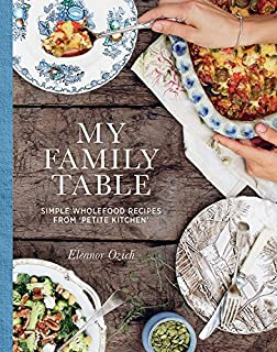 My Family Table: Simple Wholefood From Petite Kitchen