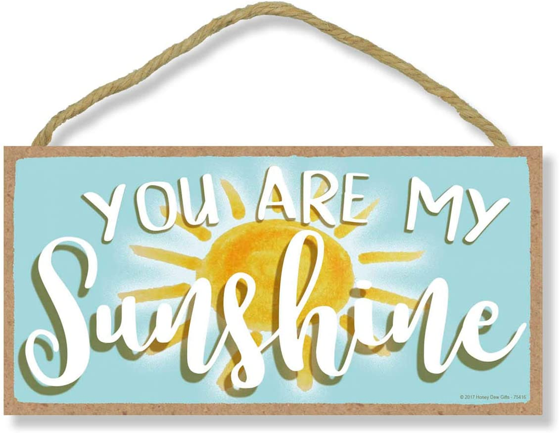 Honey Dew Gifts You are My Sunshine 5 inch by 10 inch Hanging Wall Art, Decorative Wood Sign Home Decor
