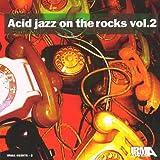 Acid Jazz on the Rocks 2