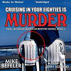 Cruising in Your Eighties Is Murder Hörbuch