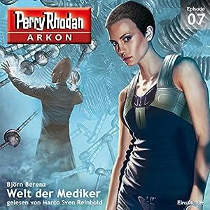 Welt der Mediker (Perry Rhodan Arkon 7) Hörbuch