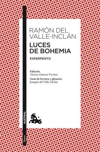 Luces De Bohemia: Esperpento. Edición De Alonso Zamora Vicente. Guía De Lectura Y Glosario De Joaquín Del Valle-Inclán