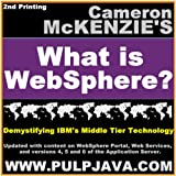 What is WebSphere? Java, J2EE, Portal and Beyond! (Demystifying IBM's Middle Tier Technology)
