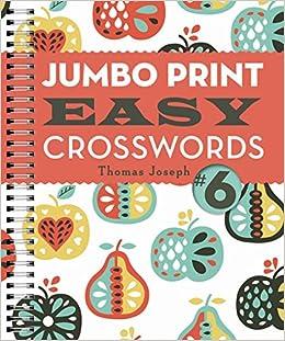 picture relating to Thomas Joseph Printable Crossword identified as Jumbo Print Straightforward Crosswords #6 (Enormous Print Crosswords