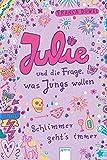 Julie und die Frage, was Jungs wollen: Schlimmer geht's immer (4)