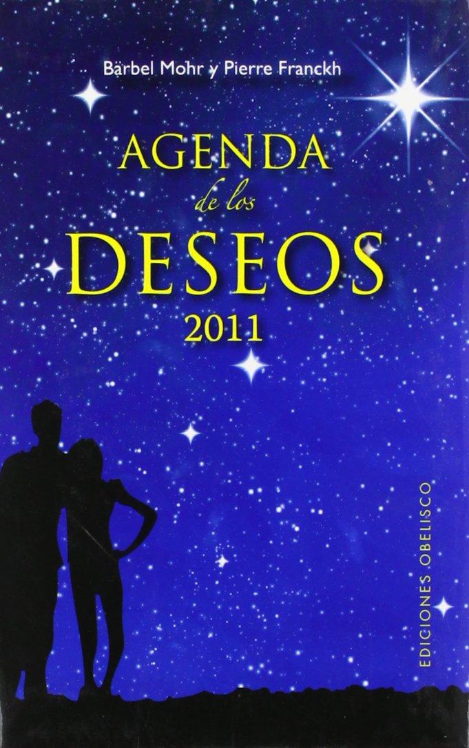 AGENDA 2011 DE LOS DESEOS (AGENDAS): Amazon.es: BÄRBEL MOHR ...