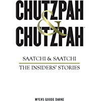 Chutzpah & Chutzpah: The Audacity and Ambition that Created Saatchi & Saatchi, The Insider's Story