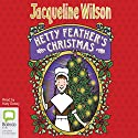 Hetty Feather's Christmas Audiobook by Jacqueline Wilson Narrated by Katy Sobey
