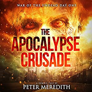 The Apocalypse Crusade: War of the Undead Day One Audiobook