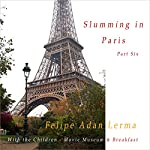 Slumming in Paris Part 6, With the Children - Movie Museum & Breakfast | Felipe Adan Lerma