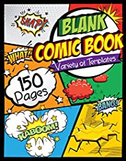 "Blank Comic Book: Draw Your Own Comics - 150 Pages of Fun and Unique Templates - A Large 8.5"" x 11"""