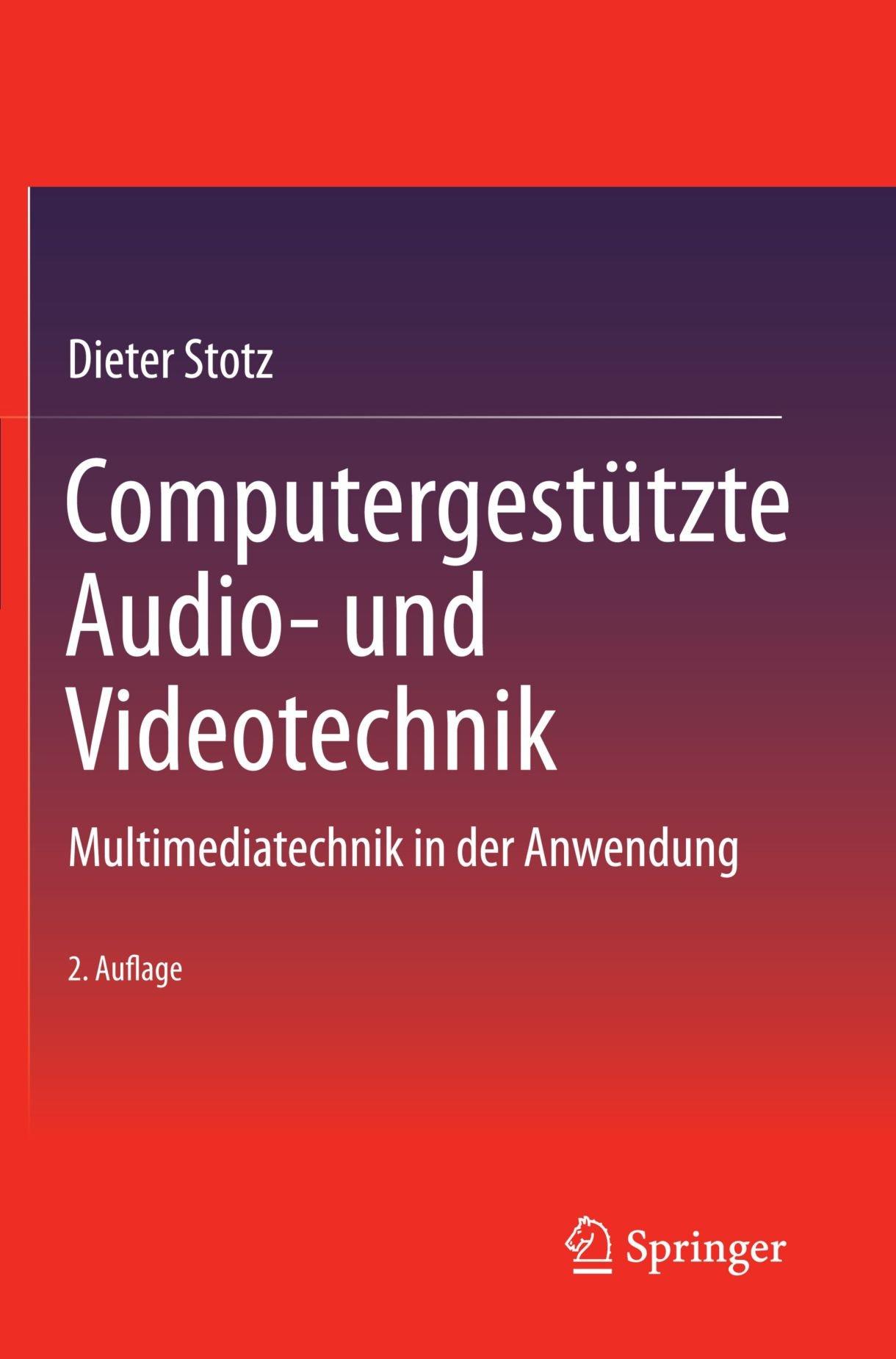 Computergestützte Audio- und Videotechnik: Multimediatechnik in der Anwendung (German Edition)