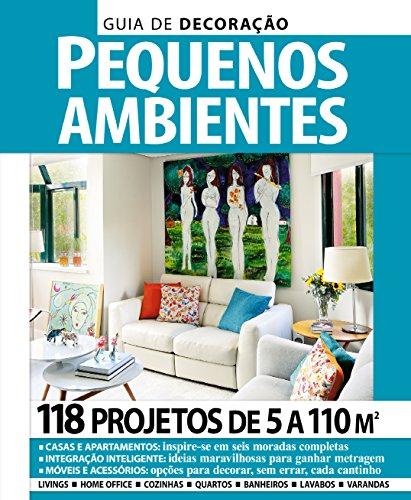 Guia de Decoração Pequenos Ambientes 03 (Portuguese Edition)