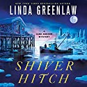 Shiver Hitch Audiobook by Linda Greenlaw Narrated by Tavia Gilbert