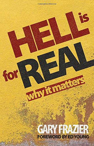 Hell Is for Real: Why it Matters