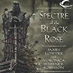 Spectre of the Black Rose: Ravenloft: Terror of Lord Soth, Book 2 | James Lowder,Voronica Whitney-Robinson