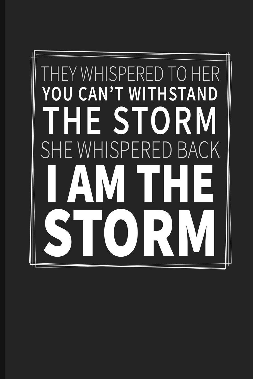 I Am The Storm Motivational Journal Notebook Emelia Eve 9781729086827 Amazon Com Books I am the storm by dr creep, released 21 june 2013 1. motivational journal notebook