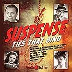 Suspense: Ties That Bind    CBS Radio