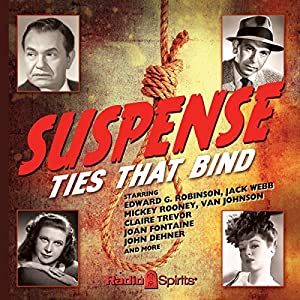 Suspense: Ties That Bind Radio/TV Program