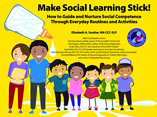 Make Social Learning Stick! How to Guide and Nurture Social Competence Through Everyday Routines and Activities