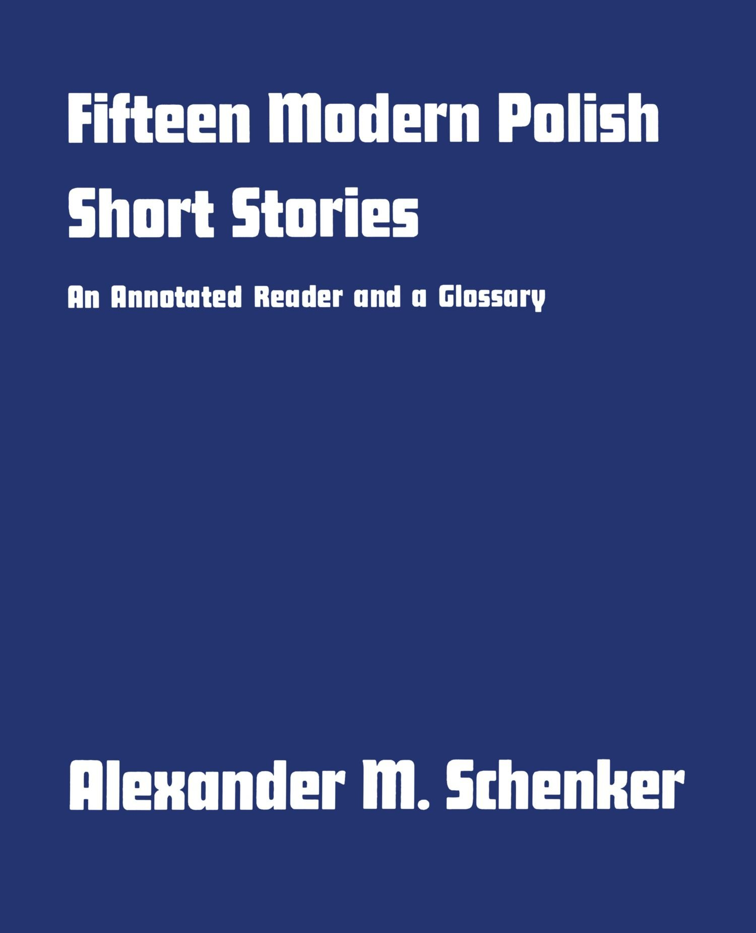 Fifteen Modern Polish Short Stories: An Annotated Reader and a Glossary (Yale Language Series) by Polish Books
