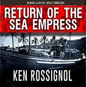 Return of The Sea Empress: A Marsha & Danny Jones Thriller, Book 2 | Ken Rossignol