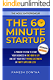 The 60 Minute Startup: A Proven System to Start Your Business in 1 Hour a Day and Get Your First Paying Customers in 30 Days (or Less) (The Agile Entrepreneur)