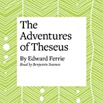 The Adventures of Theseus | Edward Ferrie