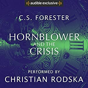 Hornblower and the Crisis Hörbuch