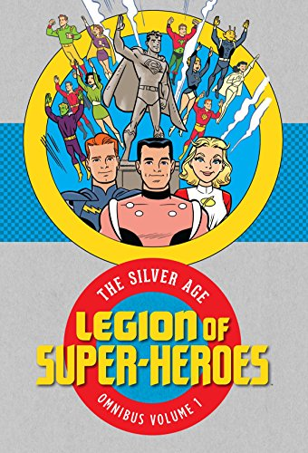 Legion of Super Heroes: The Silver Age Omnibus Vol. 1
