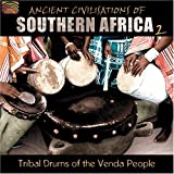 Ancient Civilization of Southern Africa 2: Tribal by Tribal Drums of the Venda People (2006-11-07)