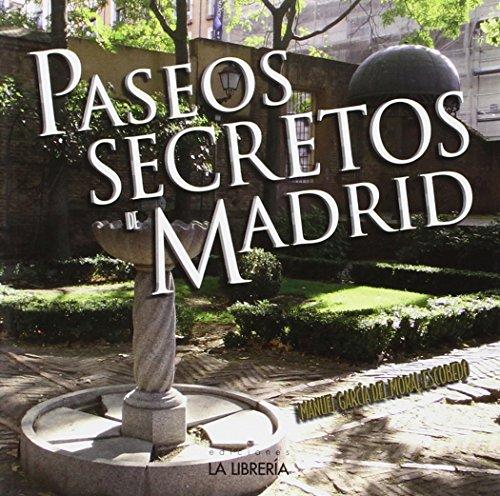 Paseos secretos de Madrid (Secretos De Madrid)