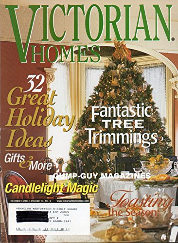 VICTORIAN HOMES December 2004 Magazine FANTASTIC TREE TRIMMINGS Antiques Attention To Detail CHRISTMAS LIGHTING CANDLES & CANDLESTICKS Tea Table Holiday Cocktails